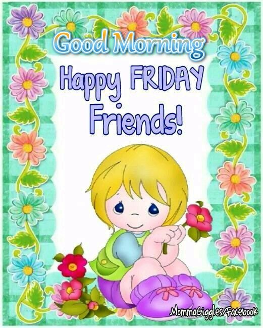 Good Morning Happy Friday Friends Pictures, Photos, And