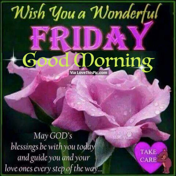 Wishing You A Great Weekend Quotes: Wish You A Wonderful Friday, Good Morning Pictures, Photos