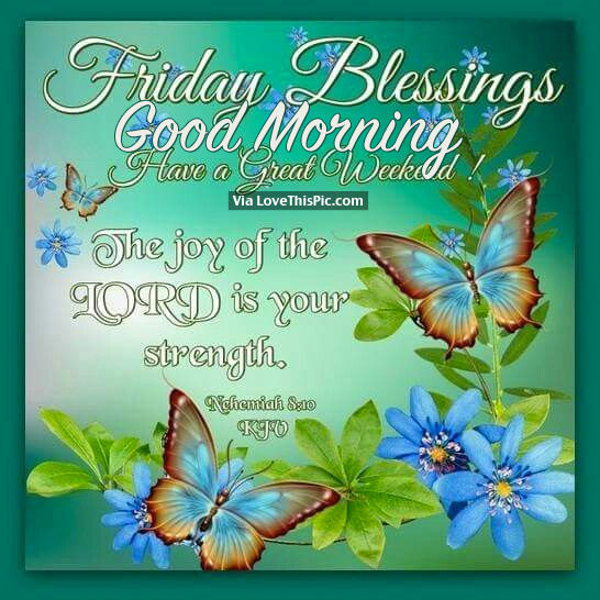 Good Morning Blessings Friday : Friday blessings good morning have a great weekend