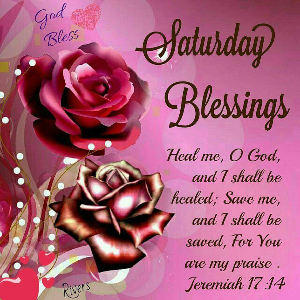 Saturday Blessings Heal Me God Pictures, Photos, and Images for