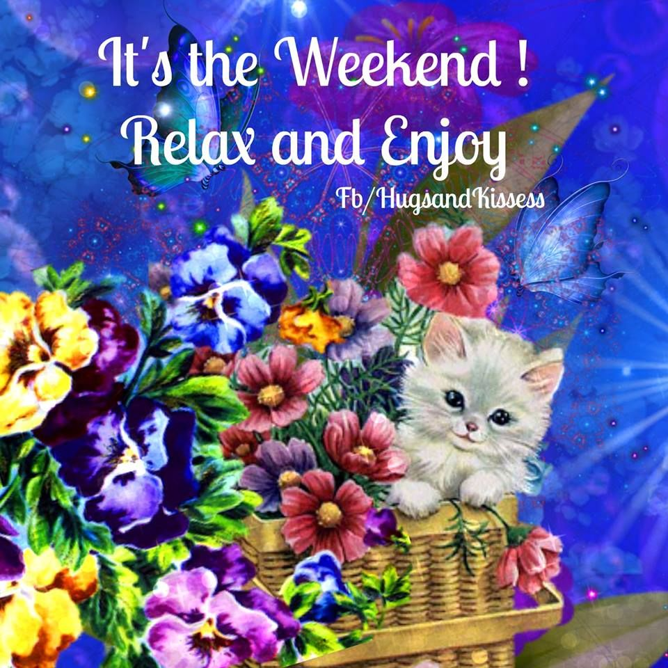 It's The Weekend, Relax And Enjoy! Pictures, Photos, and ...