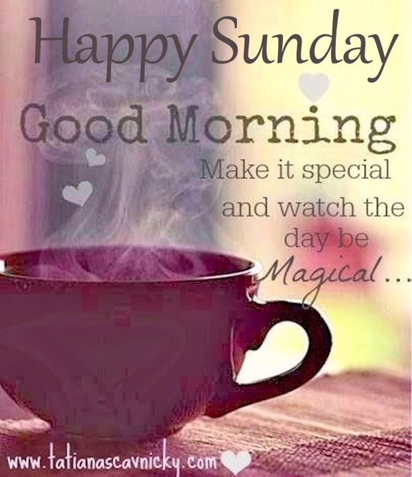 Good Morning And Happy Sunday Love Message : Happy sunday good morning make it special pictures photos