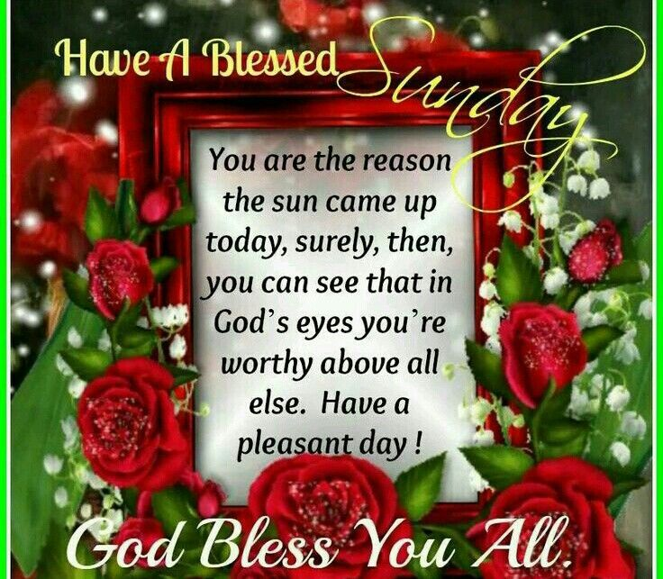 Have A Blessed Sunday God Bless You All Pictures, Photos