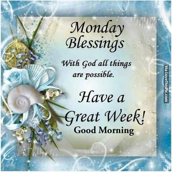 Monday blessings have a great week pictures photos and - Monday blessings quotes and images ...
