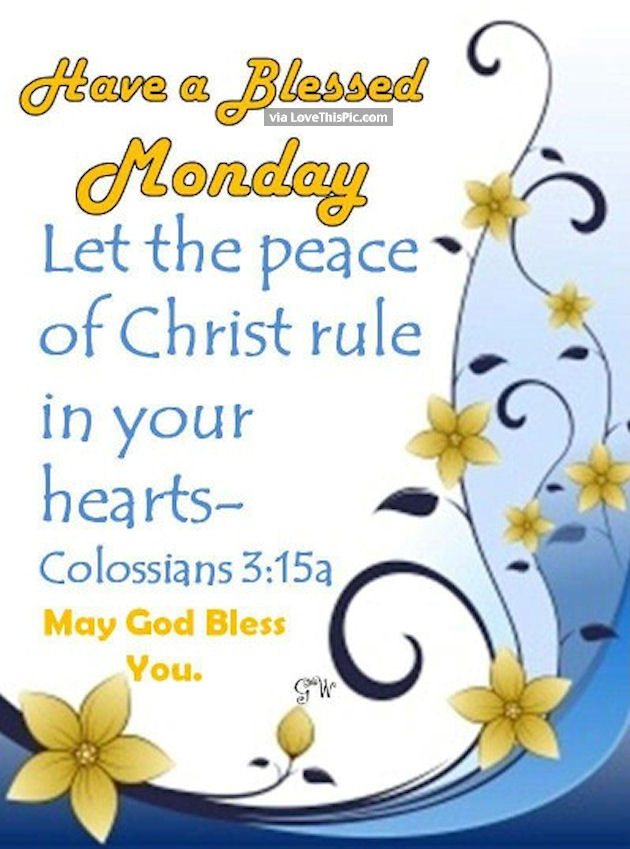 Have A Blessed Monday In Christ Pictures Photos And