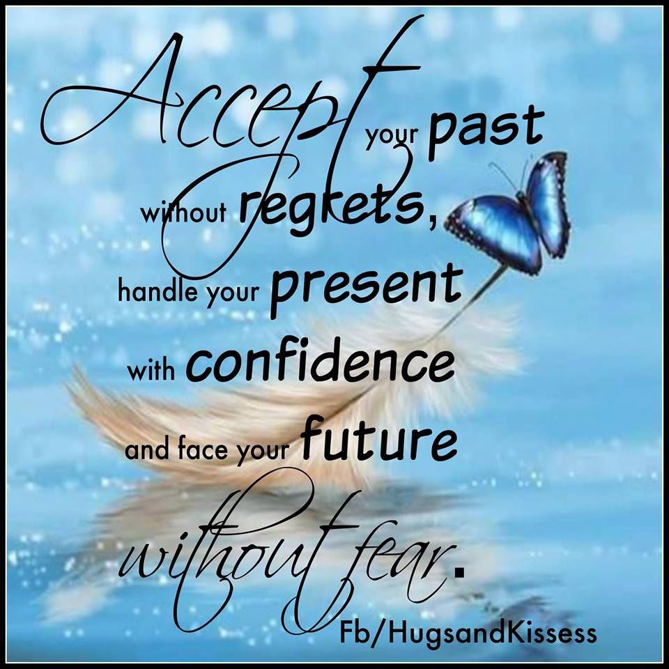Accept Your Past And Face Your Future