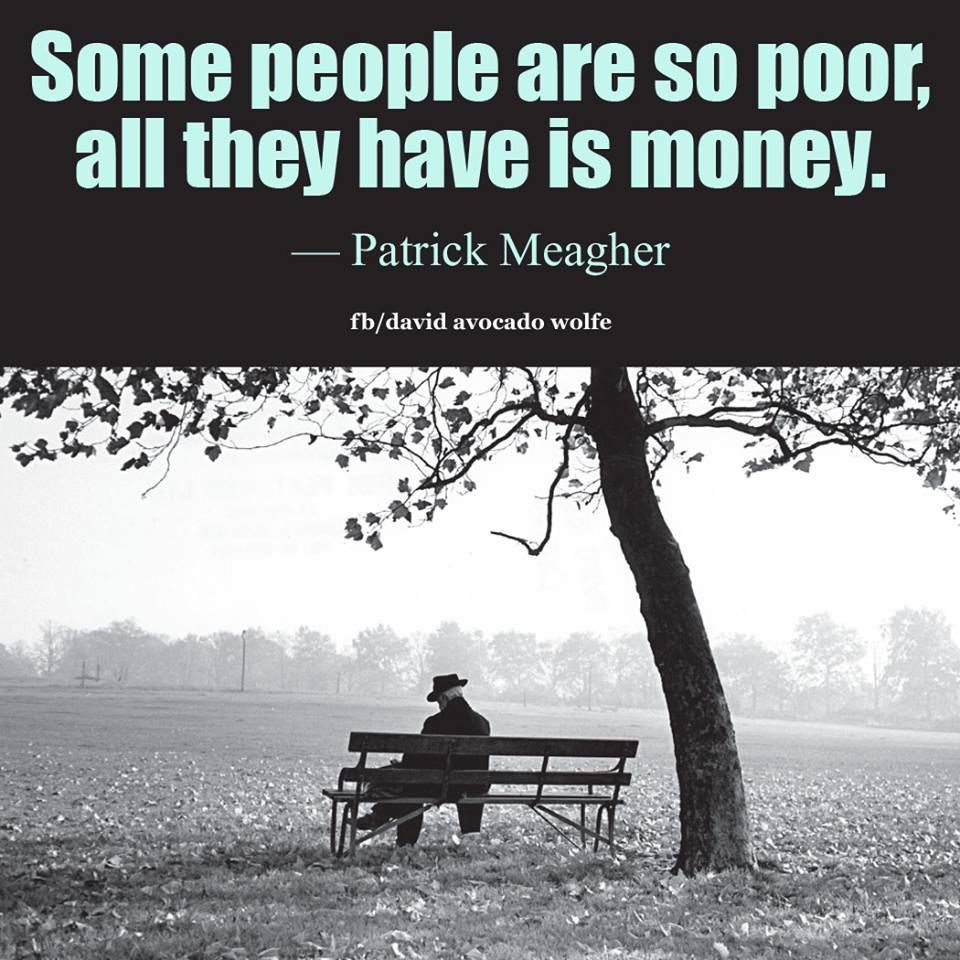 Poor Life Quotes Fascinating Some People Are So Poor All They Have Is Money Pictures Photos