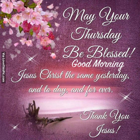 Best Thursday Wishes Quote: May Your Thursday Be Blessed! Good Morning Pictures