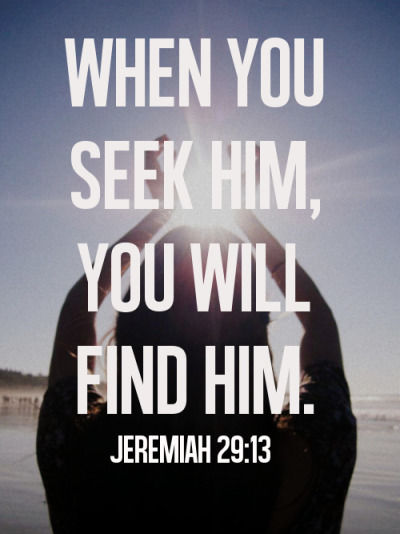 When You Seek Him You Will Find Him Pictures Photos And