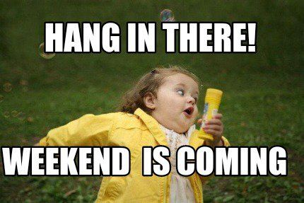Hang In There! Weekend Is Coming Pictures, Photos, and Images for Facebook, T...