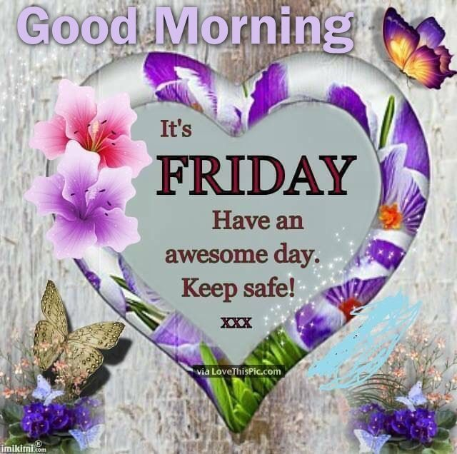 good morning its friday have an awesome day pictures photos and images for facebook tumblr. Black Bedroom Furniture Sets. Home Design Ideas