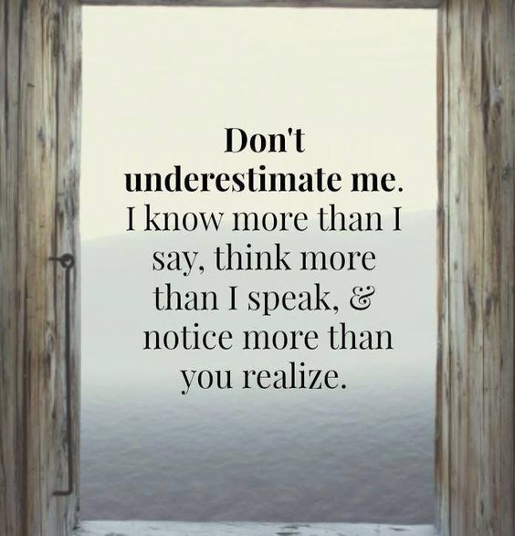 Quotes About Not Really Knowing Someone: Don't Underestimate Me Pictures, Photos, And Images For