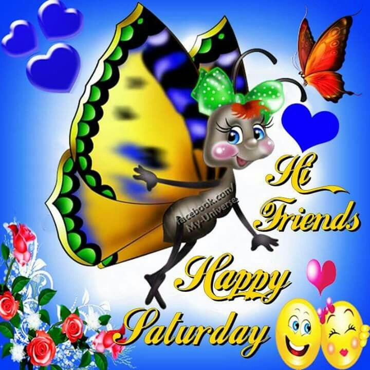 Hi Friends Happy Saturday Pictures Photos And Images For