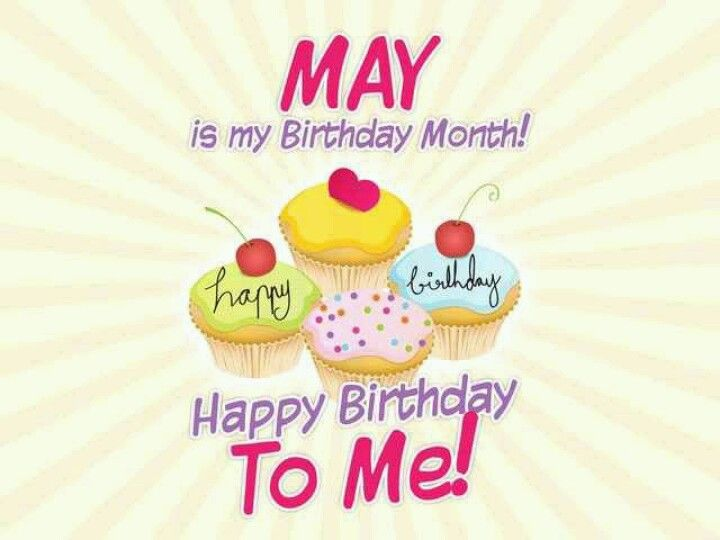 May Is My Birthday Month Pictures Photos And Images For