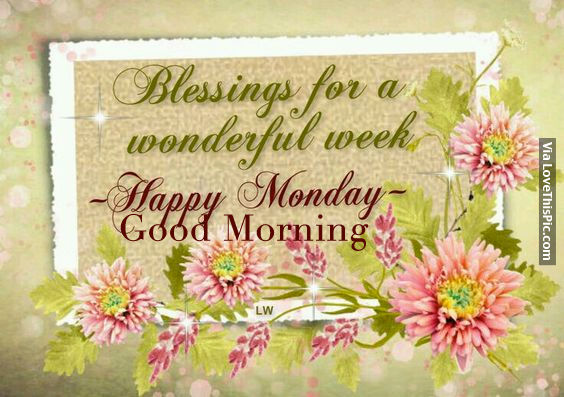 Blessings for a wonderful week happy monday good morning pictures blessings for a wonderful week happy monday good morning m4hsunfo