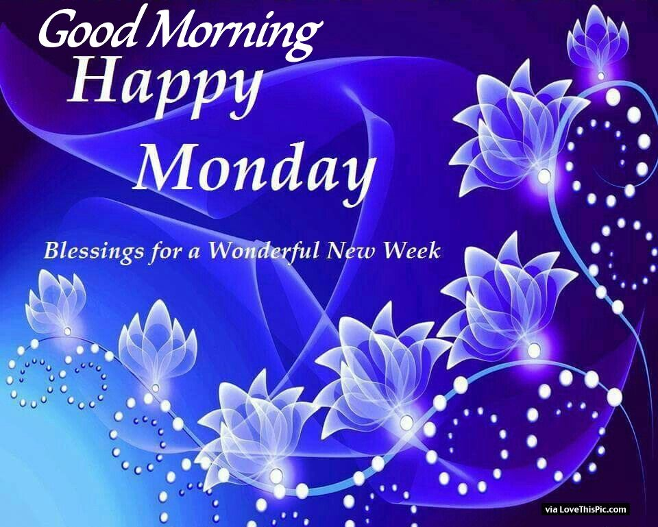 Good Morning Happy Monday Blessings For A Great Week