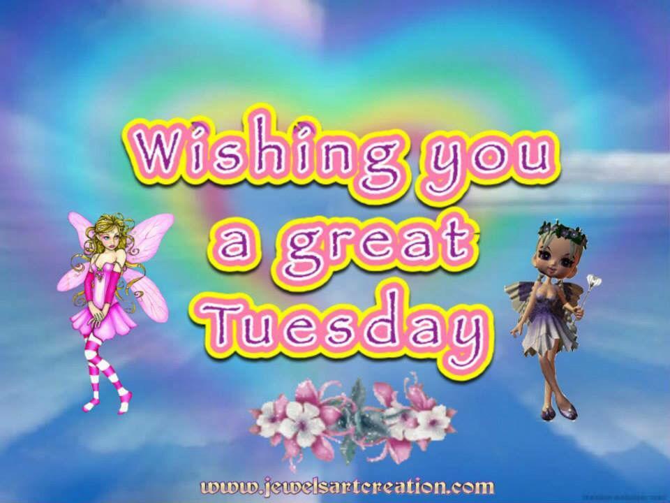 Wishing You A Great Tuesday