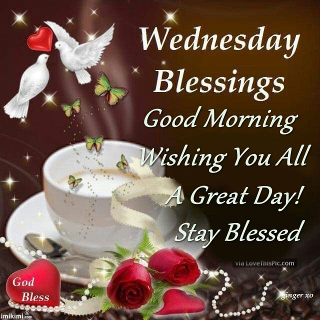 Wed Morning Quotes: Wednesday Blessings Good Morning Stay Blessed Pictures