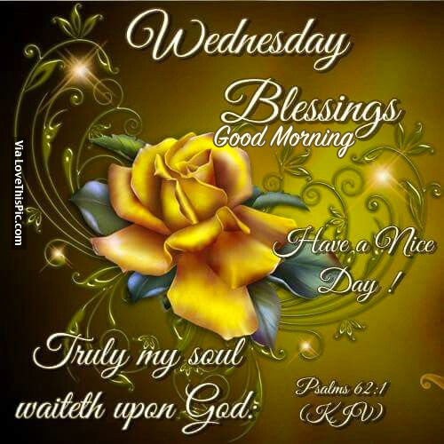 Good Morning Wednesday Blessings : Wednesday blessings good morning pictures photos and