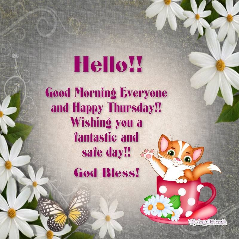 Good Morning To Everyone : Hello good morning everyone happy thursday pictures