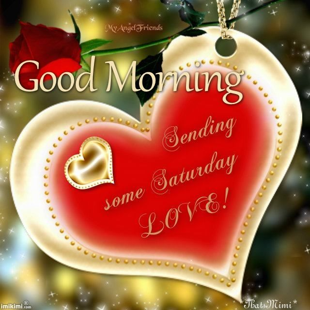 Good morning sending some saturday love pictures photos and images good morning sending some saturday love m4hsunfo