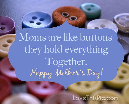 Moms Are Like Buttons Pictures Photos And Images For