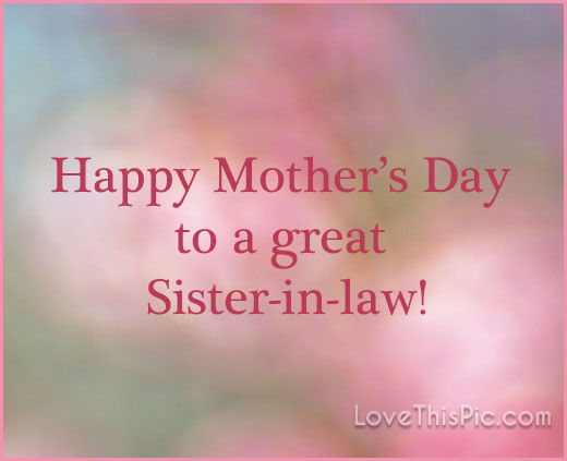Happy Mothers Day Sister Quotes Happy Mothers Day To My Sister In Law Pictures, Photos, and Images  Happy Mothers Day Sister Quotes