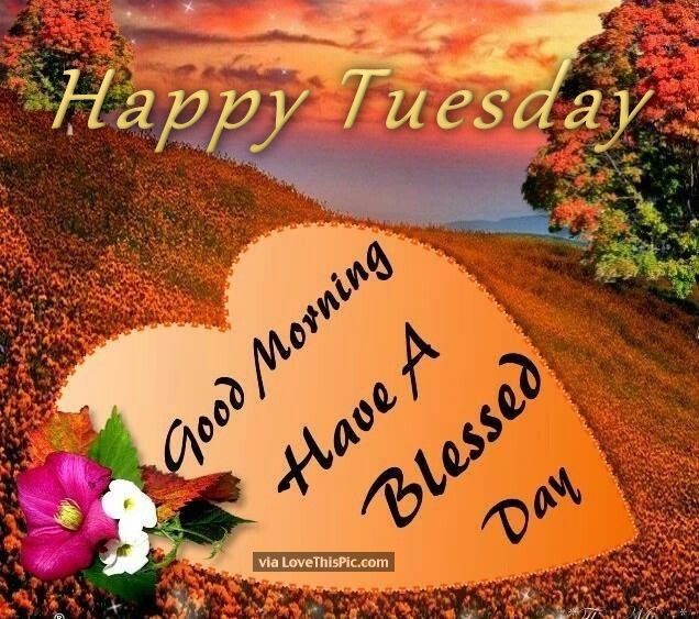happy tuesday have a blessed day image quote pictures
