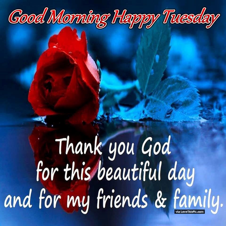 Good Morning Tuesday Thank You God For This Day Pictures
