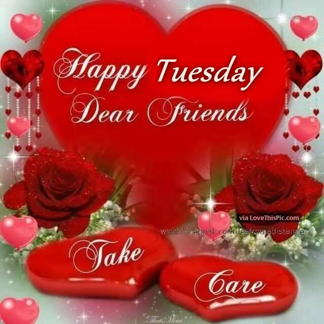 Happy Tuesday Dear Friends Good Morning Pictures Photos