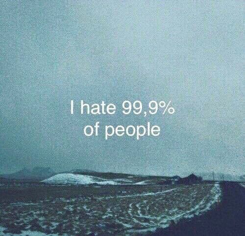 Cute Hate Quotes: I Hate 99.9% Of People Pictures, Photos, And Images For