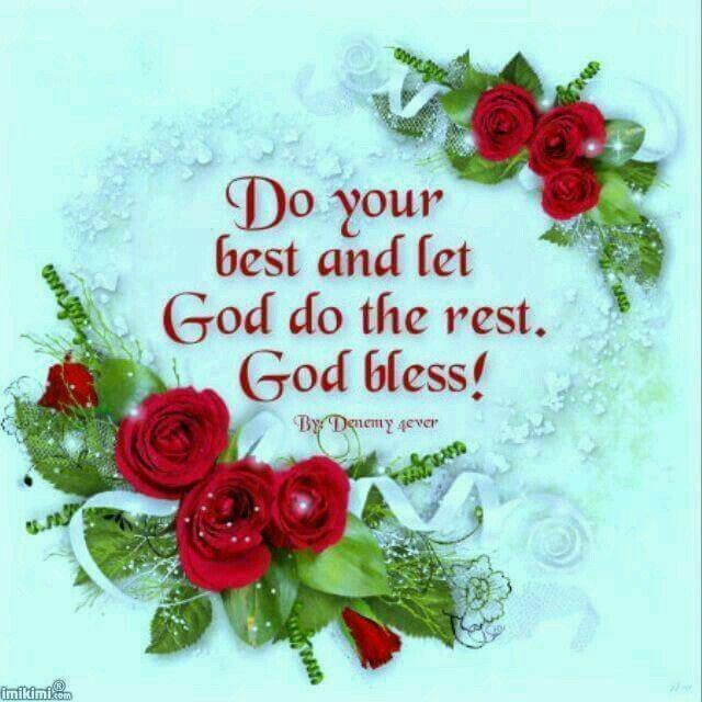 Do Your Best And Let God Do The Rest God Bless Pictures