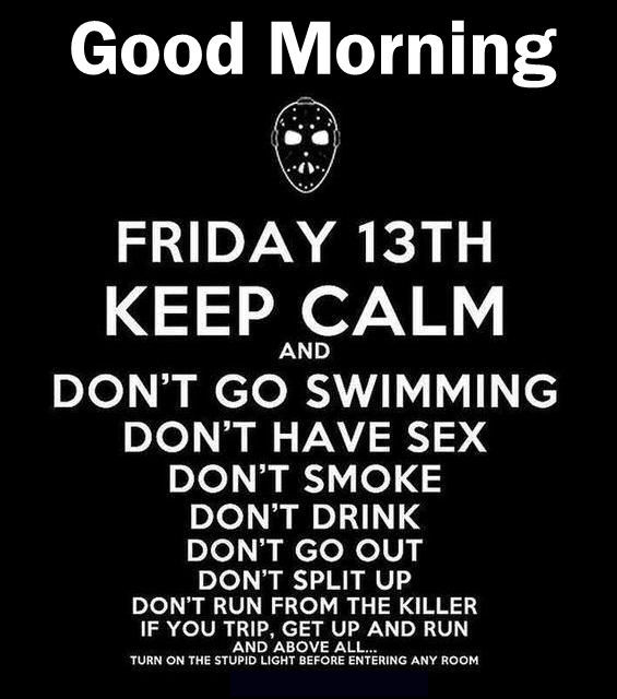 Friday The 13th Quotes Good Morning Friday The 13th Quote Pictures, Photos, and Images  Friday The 13th Quotes