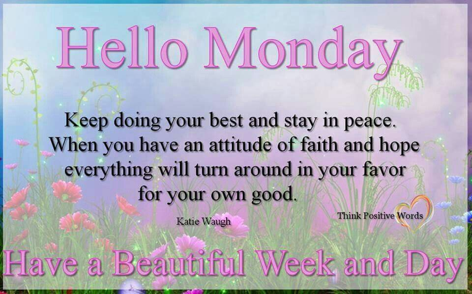 Hello Monday, Have A Beautiful Week And Day Pictures