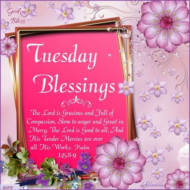 Tuesday Blessings The Lord Is Gracious Pictures, Photos, and Images for  Facebook, Tumblr, Pinterest, and Twitter