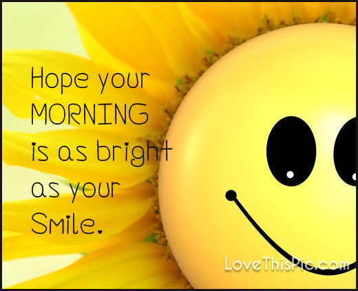 hope your morning is bright pictures  photos  and images