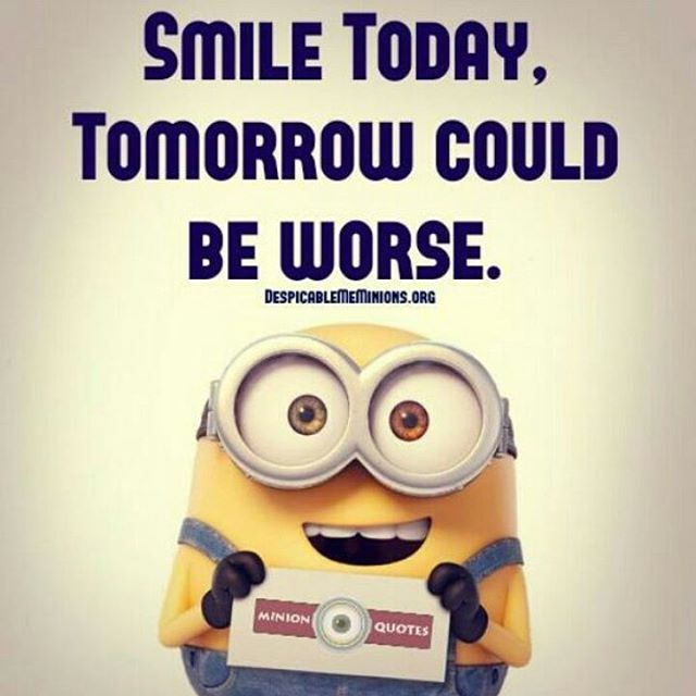 Smile Today, Tomorrow Could Be Worse Pictures, Photos, and Images ...