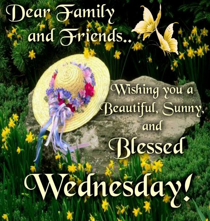 Dear Friends And Family Wishing You A Blessed Wednesday