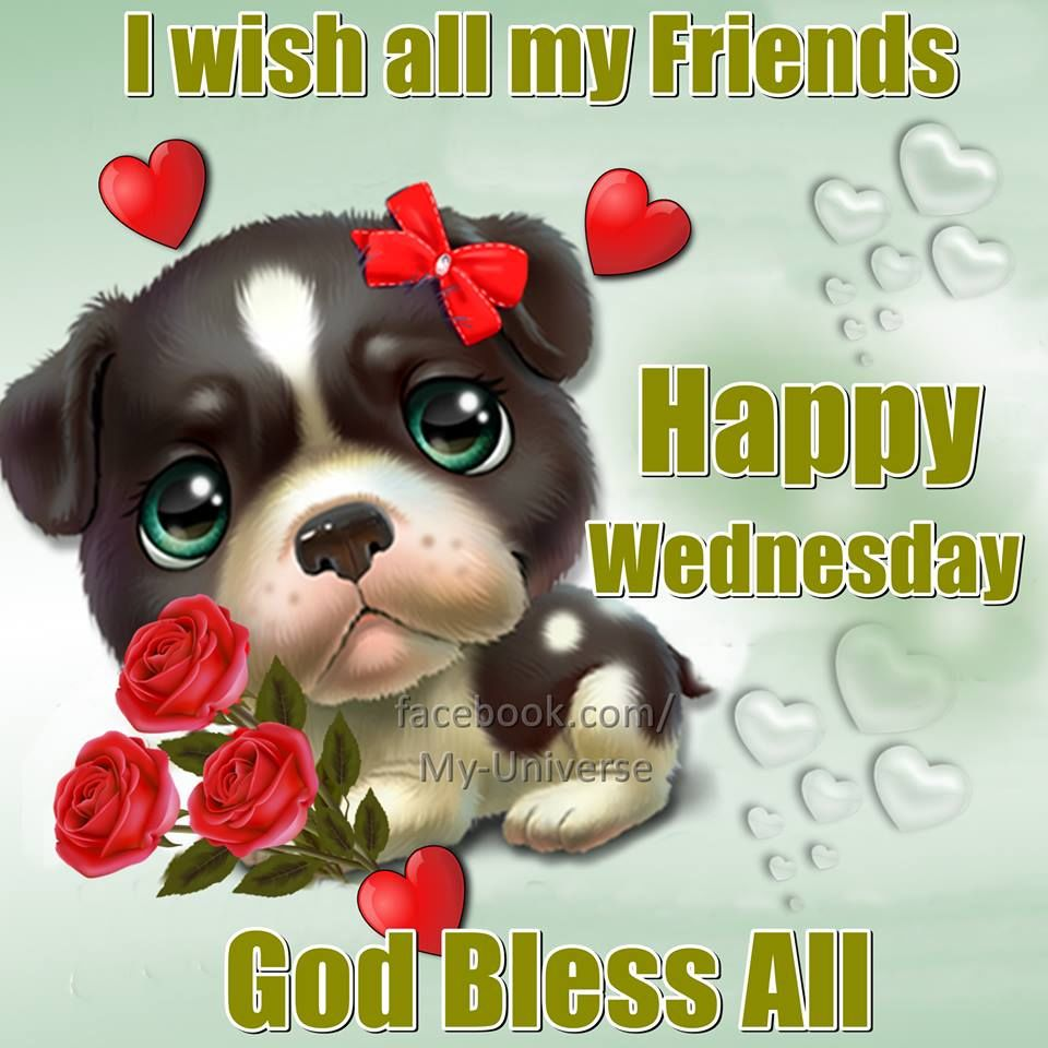I Wish All My Friends A Happy Wednesday God Bless