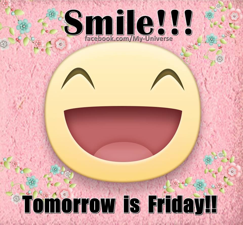 Thursday Quotes And Images Smile Tomorrow Is Friday Pictures Photos And Images For Facebook