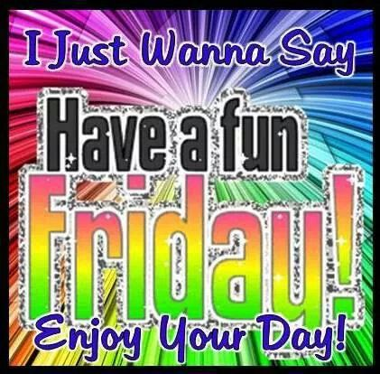 I just want to say have a fun friday pictures photos and images i just want to say have a fun friday voltagebd Gallery