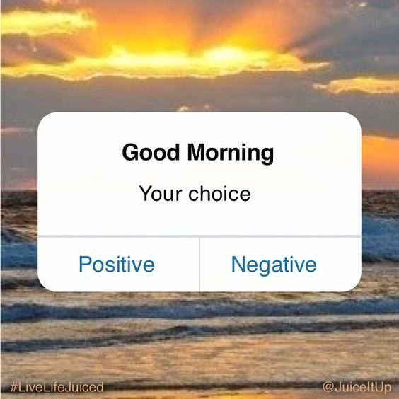 Inspirational Day Quotes: Good Morning Its Your Choice How To Start Your Day