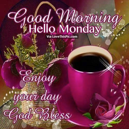 Good morning hello monday pictures photos and images - Good morning monday images ...