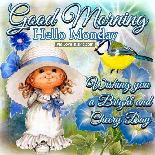 Good Morning Hello Monday Pictures Photos And Images For Facebook Tumblr Pinterest And Twitter