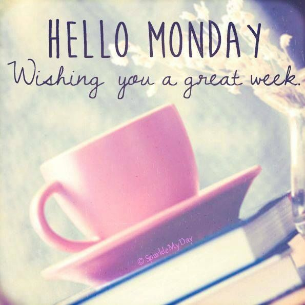 Wishing You A Great Weekend Quotes: Hello Monday, Wishing You A Great Week Pictures, Photos