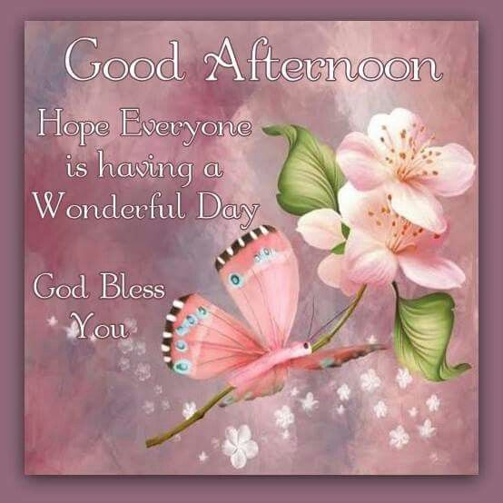 Good afternoon hope everyone is having a wonderful day god bless good afternoon hope everyone is having a wonderful day god bless you m4hsunfo