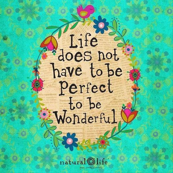 Wonderful Quotes For Successful Life: Life Does Not Have To Be Perfect To Be Wonderful Pictures