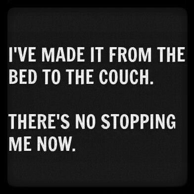 I Have Made It From The BEd To The Couch Now There Is No ...