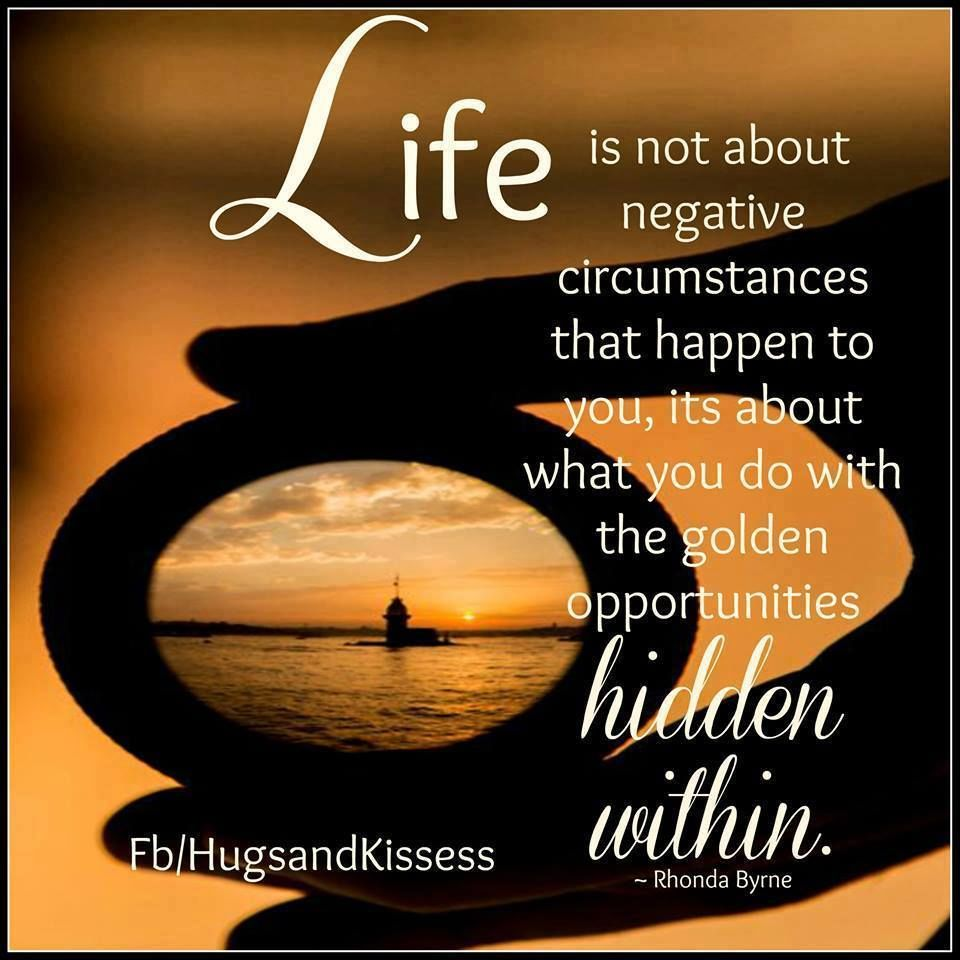 Positive Quotes Of Life Life Is Not About The Negatives Pictures Photos And Images For