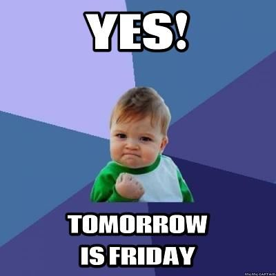 yes tomorrow is friday pictures photos and images for